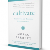 Cultivate – The Power of Winning Relationships